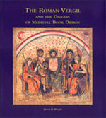 Roman Vergil and the Origin of Medieval Book Illumination - David H. Wright
