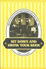 Sit down and Drink Your Beer : Regulating Vancouver's Beer Parlours, 1925-1954 - Robert A. Campbell