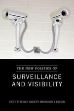 The New Politics of Surveillance and Visibility - Kevin Haggerty