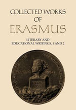 Literary and Educational Writings: Antibarbari / Parabolae v. 1 : Literary and Educational Writings II: De Copia / De Ratione Studii - Desiderius Erasmus