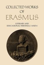Literary and Educational Writings : De Conscribendis Epistolis / Formula / De Civilitate v. 3 - Desiderius Erasmus