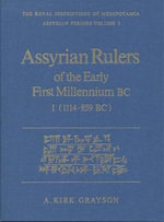 Assyrian Rulers of the Early First Millennium I (1114-859 Bc) : 1114-859 BC v. 1 - A.Kirk Grayson