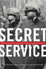 Secret Service : Political Policing in Canada from the Fenians to Fortress America - Reginald Whitaker