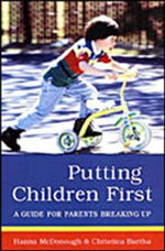 Putting Children First : A Guide for Parents Breaking Up - Hanna McDonough