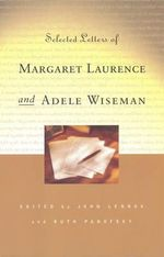 Selected Letters of Margaret Laurence and Adele Wiseman - Margaret Laurence