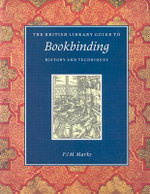 The British Library Guide to Bookbinding : History and Techniques - P. J. M. Marks