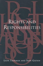 Rights and Responsibilities : The Politics of the Mackenzie King Government, 193... - Leon E. Trakman