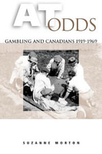At Odds : Gambling and Canadians, 1919-1969 - Suzanne Morton
