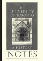Notes to the Univ of Toronto : A History - Professor Emeritus and Dean (Formerly) Martin Friedland
