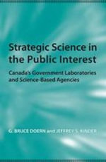 Strategic Science in the Public Interest : Canada's Government Laboratories and Science-based Agencies - G. Bruce Doern