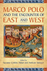 Marco Polo and the Encounter of East and West - Suzanne Conklin Akbari