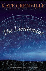 The Lieutenant : Secret River Trilogy Series : Book 2 - Kate Grenville