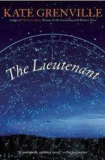 The Lieutenant : Secret River Trilogy Series : Book 2 - Kate Grenville