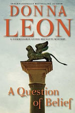 A Question of Belief : Commissario Guido Brunetti Mysteries (Hardcover) - Donna Leon