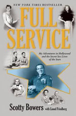 Full Service : My Adventures in Hollywood and the Secret Sex Lives of the Stars - Scotty Bowers