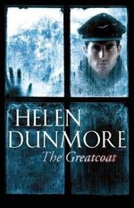 The Greatcoat : A Ghost Story - Helen Dunmore