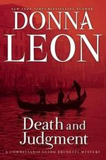 Death and Judgment : A Commissario Guido Brunetti Mystery - Donna Leon
