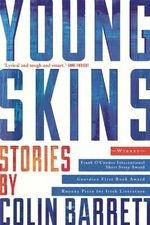 Young Skins : Stories - Colin Barrett