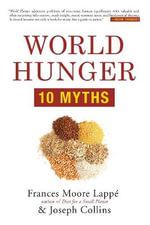 World Hunger : 10 Myths