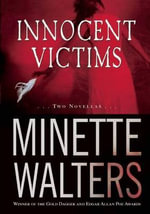 Innocent Victims : Two Novellas - Minette Walters