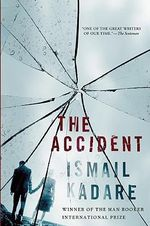 The Accident - Ismail Kadare