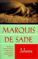 Juliette : The Original Sadist Novel Retold for Today's Reade... - Marquis de Sade