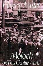 Moloch : Miller, Henry - Henry Miller