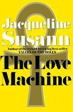 The Love Machine : Jacqueline Susann - Jacqueline Susann