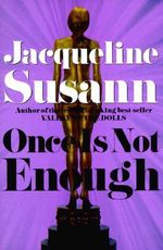 Once is Not Enough : Jacqueline Susann - Jacqueline Susann