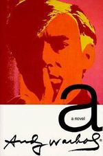 A Novel Andy Warhol : A Novel - Andy Warhol