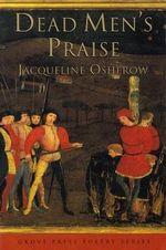 Dead Men's Praise : Poems - Jacqueline Osherow