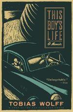 This Boy's Life : A Memoir - Tobias Wolff