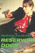 Reservoir Dogs :  The Screenplay - Quentin Tarantino