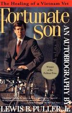 Fortunate Son : The Healing of a Vietnam Vet - Lewis B. Puller Jr.