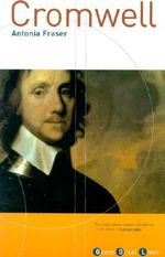 Cromwell : The Lord Protector - Lady Antonia Fraser