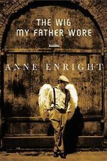 The Wig My Father Wore - Anne Enright