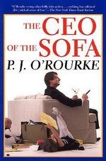 The CEO of the Sofa - P J O'Rourke