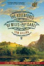 The Adventures of Miles and Isabel - Tom Gilling