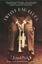 Twelve Bar Blues - Patrick Neate