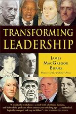 Transforming Leadership : A New Pursuit of Happiness - James MacGregor Burns