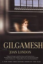 Gilgamesh - Joan London