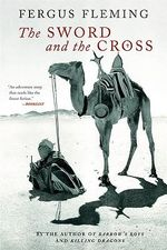 The Sword and the Cross : Two Men and an Empire of Sand - Fergus Fleming