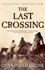 The Last Crossing - Guy Vanderhaeghe