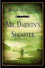 Mr. Darwin's Shooter - Roger McDonald