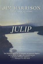 Julip : A Novel - Jim Harrison