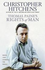 Thomas Paine's Rights of Man :  A Biography - Christopher Hitchens