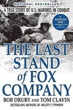 The Last Stand of Fox Company : A True Story of U.S. Marines in Combat - Bob Drury