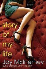 Story of My Life - Jay McInerney