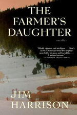 The Farmer's Daughter  :  Novellas - Jim Harrison