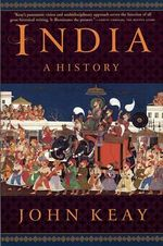 India : A History. Revised and Updated - John Keay